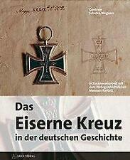 Das eiserne Kreuz in der deutschen Geschichte von Guntram Schulze-Wegener (2012, Gebundene Ausgabe)