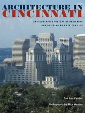 Architecture in Cincinnati: An Illustrated History of Designing and Building an