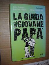 LIBRO - LA GUIDA DEL GIOVANE PAPA' - AAVV -  EDT 1991 - NUOVO