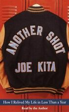 Another Shot : How I Relived My Life in Less Than a Year - Joe Kita audio book
