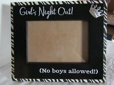 Picture Frame 4x6 Girl's Night Out No Boys Allowed ! Black Zebra Style