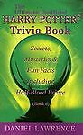 The Ultimate Unofficial Harry Potter Trivia Book: Secrets, Mysteries and Fun Fac