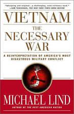 Vietnam: The Necessary War: A Reinterpretation of America's Most Disastrous Mili