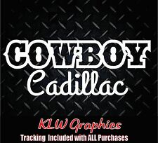 Cowboy Cadillac*  Vinyl decal sticker Car Diesel Truck Country 1500 Crew Cab 4x4