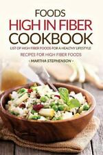 Foods High in Fiber Cookbook : List of High Fiber Foods for a Healthy...
