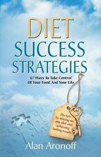Diet Success Strategies: 67 Ways to Take Control of Your Food and Your-ExLibrary