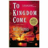 To Kingdom Come: A Novel by Thomas, Will