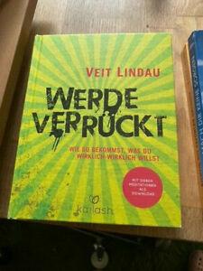 Veit Lindau : Werde verrückt