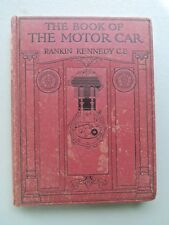 VETERAN 1913 THE BOOK OF THE MOTOR CAR BY RANKIN KENNEDY VOLUME 1 RARE FIND