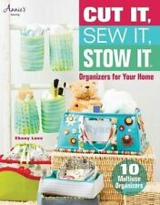 USED (GD) Cut It, Sew It, Stow It: Organizers for Your Home (Annie's Sewing) by