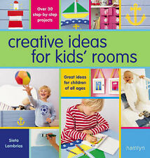 Creative Ideas for Kids' Rooms: Over 25 Step-by-step Projects, Lambrias, Sieta,