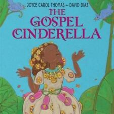 The Gospel Cinderella by Joyce Carol Thomas HC (2004) First Edition ~Folklore