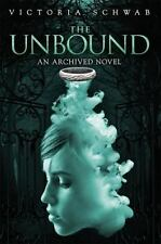 The Archived: The Unbound by Victoria Schwab (2015, Paperback)