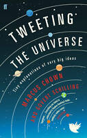Very Good, Tweeting the Universe: Tiny Explanations of Very Big Ideas, Chown, Ma