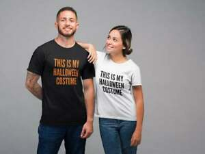 This Is My Halloween Costume Adult Tshirt Fancy Dress Party Matching His Hers