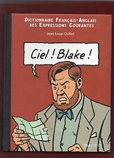 CHIFLET. Ciel ! Blake ! Dictionnaire des expressions courantes. 2000. EO. Neuf