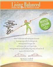 Living Balanced: Healthy Mind & Body Reference Guide 3rd Edition, Kimbrell, Stac