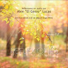 """Reflexiones Venid A Mi Vol. 12 - audio por Alex """"El Genio"""" Lucas"""