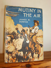 Mutiny in the Air by James M Downie HB in DW 1940s boys adventure story