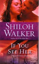 Shiloh Walker If You See Her   Romantic Suspense  Pbk  NEW