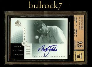 2001 SP Authentic Golf Sign of the Times SOTT Auto NICK FALDO SP BGS 9.5 #1276