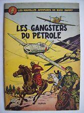 Buck Danny les gangsters du pétrole Dupuis 1953 TBE édition originale