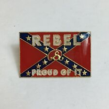 REBEL AND PROUD PIN OF IT LAPEL TIE CLIP CONFEDERATE SOUTH GENERAL LEE YELL !
