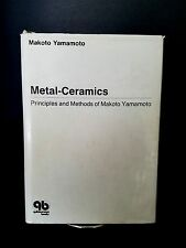 Metal Ceramics by Makoto Yamamoto (1985, Hardcover) - Principles & Methods