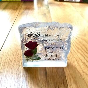 PAPER WEIGHT -LIFE IS LIKE.A ROSE