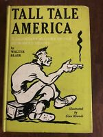 TALL TALE AMERICA by Walter Blair 1944 HC VINTAGE & Collectible! Exlib
