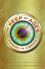 The Vault of Dreamers Trilogy: The Keep of Ages 3 by Caragh M. O'Brien (2017,...
