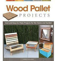 """WOOD PALLET PROJECTS"" Book ~ Easy-to-Make for Home & Garden ~ Woodworking Hobby"