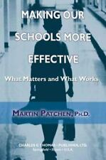 Making Our Schools More Effective: What Matters and What Works