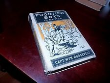 1910  Frontier Boys In Mexico  By Capt. Wyn Roosevelt  Pub Hurst & Co