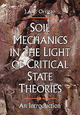Soil Mechanics in the Light of Critical State Theories: An Introduction, Ortigao