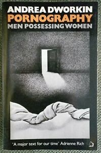 Pornography: Men Possessing Women  by Andrea Dworkin (Paperback)
