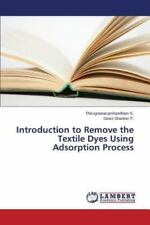 Introduction to Remove the Textile Dyes Using Adsorption Process by P Gowri...