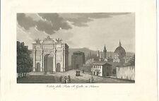 1831 FIRENZE PORTA SAN GALLO Toscana acquatinta originale Gandini