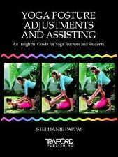 Yoga Posture Adjustments and Assisting: An Insightful Guide for Yoga Teachers an