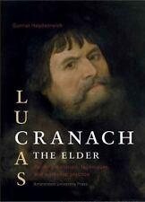 Lucas Cranach the Elder: Painting Materials, Techniques and Workshop Practice