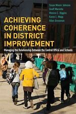 Achieving Coherence in District Improvement: Managing the Relationship Between t