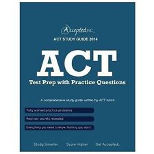 ACT Study Guide 2014 : ACT Test Prep with Practice Questions: By Bradley, Reg...