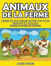 Animaux de la Ferme : Livres de Coloriage Super Fun Pour Enfants et Adultes...