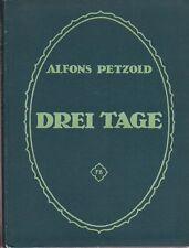 Alfons Petzold: Drei Tage (Eine Schilderung)   EA 1916