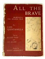 Ernest Hemingway / Luis Quintanilla - All the Brave - 1st 1st 1939 - NR