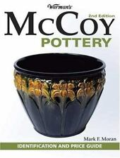 Warman's Mccoy Pottery Identification ID and Price Guide by Mark F. Moran