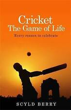 Cricket: The Game of Life: Every Reason to Celebrate by Scyld Berry...