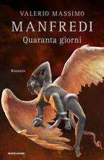 Quaranta giorni - Nuovo Libro Manfredi Valerio Massimo