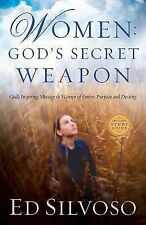 Women: God's Secret Weapon : God's Inspiring Message to Women of Power,...