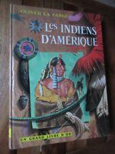 Les indiens d'Amerique par O La Farge très illustré Deux coqs d'or 1961